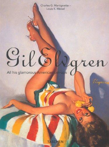 Gil Elvgren: All His Glamorous American Pin-ups por Charles G. Martignette