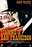 Fiamme a San Francisco [IT Import]