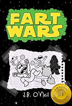 Fart Wars: May the Farts Be With You (The Disgusting Adventures of Milo Snotrocket Book 5) by [O'Neil, J.B.]