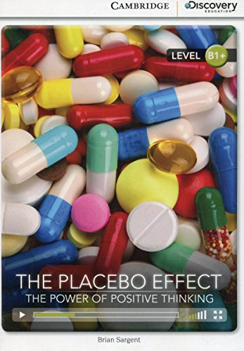 The Placebo Effect: The Power of Positive Thinking Intermediate Book with Online Access (Cambridge Discovery Interactiv)