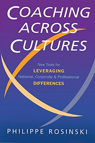 Coaching Across Cultures: New Tools for Levereging National, Corporate and Professional Differences: New Tools for Leveraging National, Corporate and Professional Differences