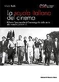 Scarica Libro La scuola italiana del cinema Il Centro Sperimentale di Cinematografia dalla storia alla cronaca 1930 2017 (PDF,EPUB,MOBI) Online Italiano Gratis