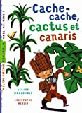 Cache-cache, cactus et canaris
