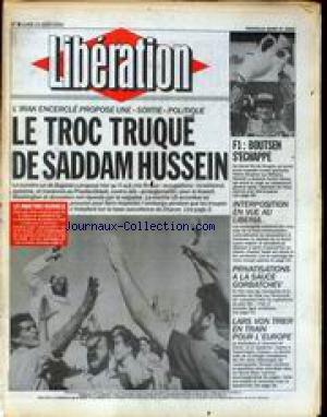 LIBERATION [No 2868] du 13/08/1990 - L'IRAK ENCERCLE PROPOSE UNE SORTIE POLITIQUE - LE TROC TRUQUE DE SADDAM HUSSEIN - F1 - BOUTSEN S'ECHAPPE - INTERPOSITION EN VUE AU LIBERIA - PRIVATISATIONS A LA SAUCE GORBATCHEV - LARS VON TRIER EN TRAIN POUR L'EUROPE.