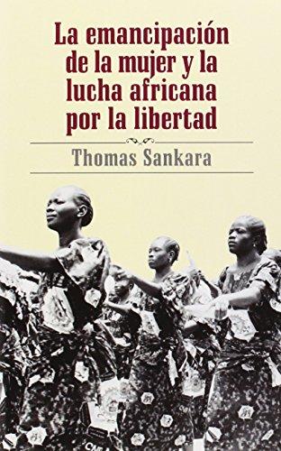 La Emancipacion De La Mujer Y La Lucha Africana Por La Libertad por Thomas Sankara