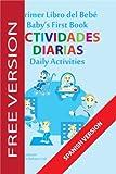 El Primer Libro del Bebé - Actividades Diarias (Baby's First Book (SPANISH VERSION - FREE SERIES) 10) (English Edition)
