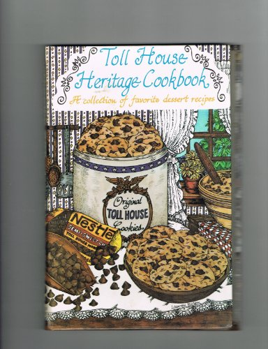 toll-house-heritage-cookbook-a-collection-of-favorite-dessert-recipes
