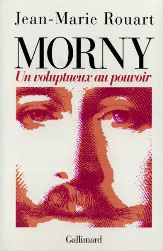 Morny: Un voluptueux au pouvoir