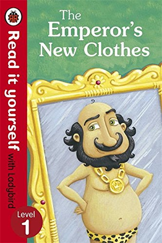 The Emperor's New Clothes - Read It Yourself with Ladybird: Level 1 (Read It Yourself Level 1)