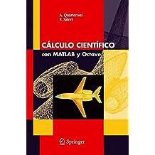 Cálculo Científico con MATLAB y Octave (Unitext: La Matematica Per il 3+2)