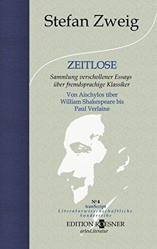ZEITLOSE: Sammlung verschollener Essays über fremdsprachige Klassiker. Von Aischylos über William Shakespeare bis Paul Verlaine (tranScript / Literaturwissenschaftliche Sonderreihe, Band 4)