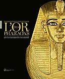 L'or des pharaons 2500 d'orfèvrerie dans l'Egypte ancienne