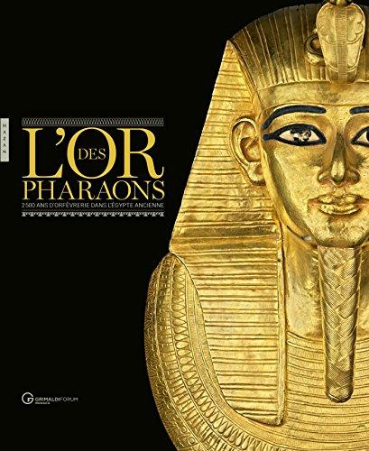 L'or des pharaons 2500 d'orfèvrerie dans l'Egypte ancienne par Christiane Ziegler