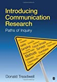 Introducing Communication Research: Paths of Inquiry by Donald F. Treadwell (2010-03-11)