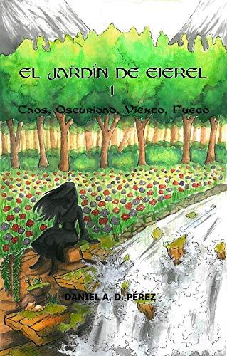 El Jardín de Eierel I: Caos, Oscuridad, Viento, Fuego