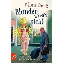 Blonder wird's nicht: (K)ein Friseur-Roman