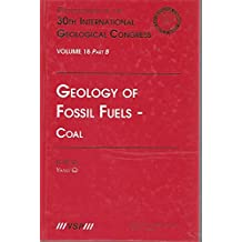 Geology of Fossil Fuels --- Coal: Proceedings of the 30th International Geological Congress, Volume 18 Part B