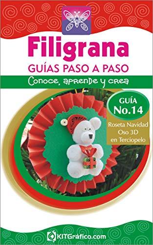 Guía No.14 - Roseta Navidad Oso 3D en Terciopelo (Filigrana Guías Paso a Paso) (Spanish Edition)