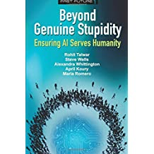 Beyond Genuine Stupidity: Ensuring AI Serves Humanity (Fast Future)