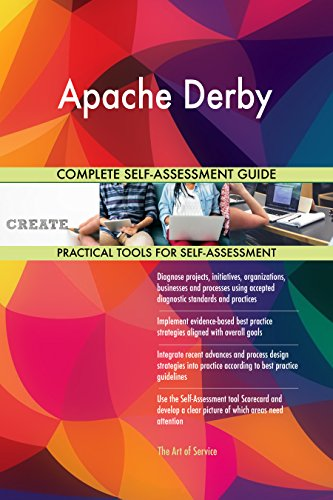Preisvergleich Produktbild Apache Derby All-Inclusive Self-Assessment - More than 710 Success Criteria,  Instant Visual Insights,  Comprehensive Spreadsheet Dashboard,  Auto-Prioritized for Quick Results