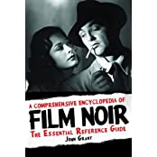 A Comprehensive Encyclopedia of Film Noir: The Essential Reference Guide by John Grant (2013-10-09)