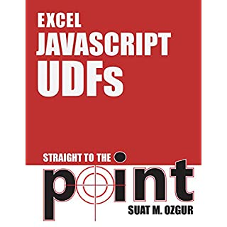Excel JavaScript UDFs: Straight to the Point (English Edition)