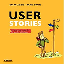 User stories: 50 clés pour raconter les besoins utilisateurs
