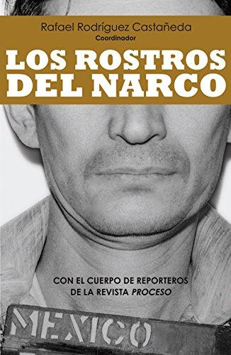 Descargar Libro Los rostros del narco de Rafael Rodríguez Castañeda