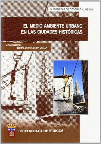 El medio ambiente urbano en las ciudades históricas (Congresos y Cursos)