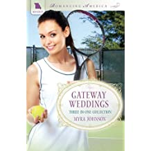 Gateway Weddings (Romancing America) by Myra Johnson (2011-11-01)