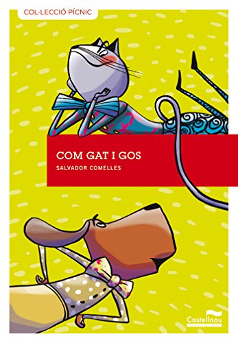 Com gat i gos (pícnic) (Col·lecció Pícnic) por Salvador Comelles