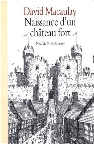 Naissance d'un château fort by David Macaulay(1998-04-24) par David Macaulay