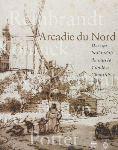 Arcadie du nord : Dessins hollandais du ...
