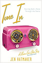 Tune in: Hearing God's Voice Through the Static (Modern Girl's Bible Study)