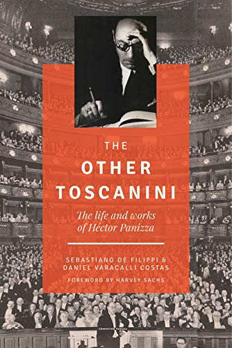 The Other Toscanini: The Life and Works of Héctor Panizza (North Texas Lives of Musician, Band 13)