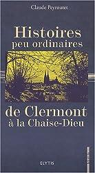 Histoires peu ordinaires de Clermont à la Chaise-Dieu