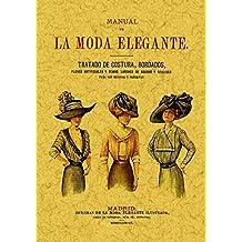 Manual de la moda elegante : tratado de costura, bordados, flores artificiales y demás