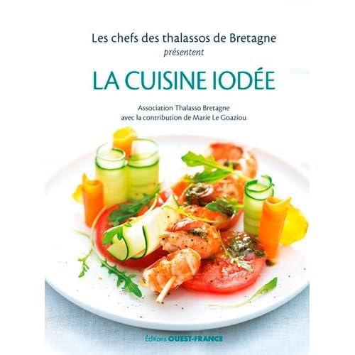 La cuisine iodée : Les chefs des thalassos de Bretagne