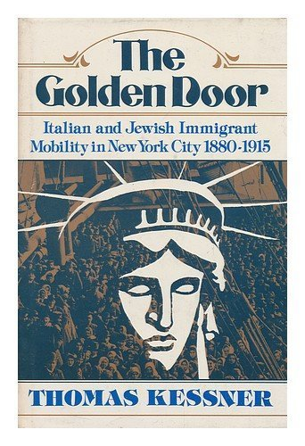 The Golden Door: Italian and Jewish Immigrant Mobility in New York City (The Urban Life in America) by Thomas Kessner (1977-01-20)
