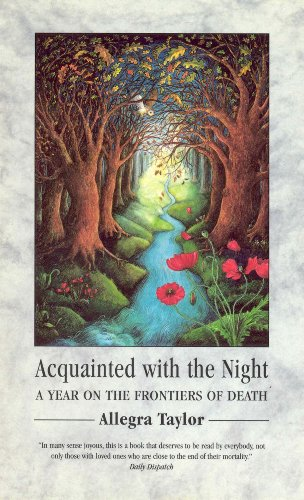 Acquainted With The Night: A Year on the Frontiers of Death (English Edition)