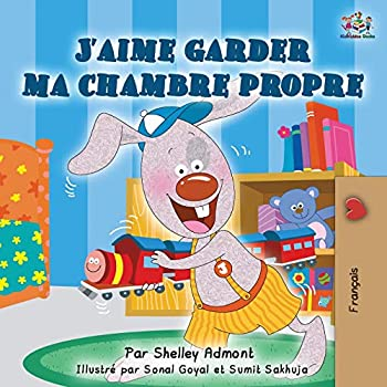 J'aime garder ma chambre propre: I Love to Keep My Room Clean - French edition