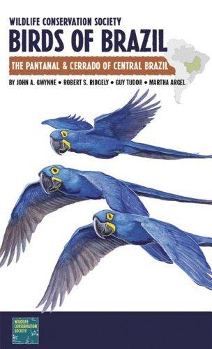Wildlife Conservation Society Birds of Brazil: The Pantanal & Cerrado of Central Brazil (WCS Birds of Brazil Field Guides) por John A. Gwynne