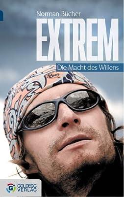 Extrem - Taschenbuchausgabe: Die Macht des Willens
