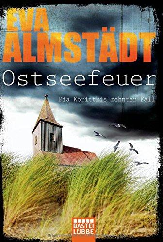 Buchseite und Rezensionen zu 'Ostseefeuer: Pia Korittkis zehnter Fall' von Eva Almstädt