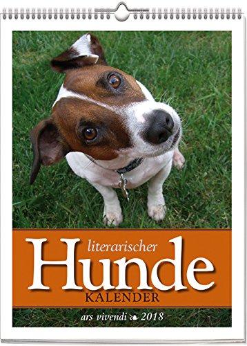 Literarischer Hunde-Kalender 2018: vierfarbiger Wochenwandkalender. Format 24 x 30 cm