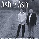 Ash 2 Ash: He Will Meet You Where You Are (Audio CD)
