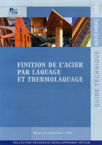 Finition de l'acier par laquage et thermolaquage : Guide technique Novembre 2006