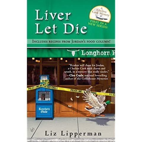 Liver Let Die (Clueless Cook Mystery) by Liz Lipperman (2011-10-04)