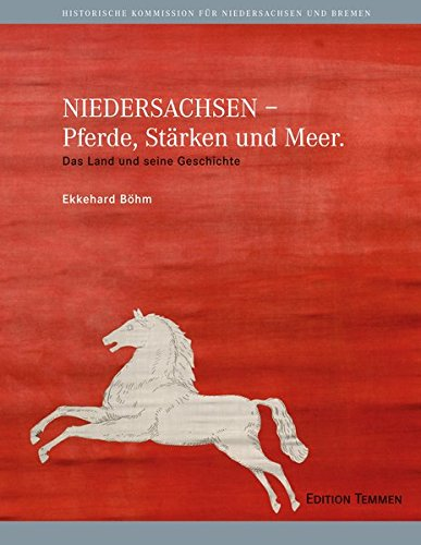 NIEDERSACHSEN - Pferde, Stärken und Meer: Das Land und seine Geschichte