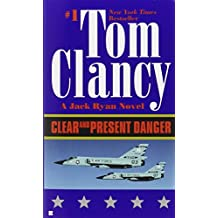 Clear and Present Danger (A Jack Ryan Novel, Band 4)